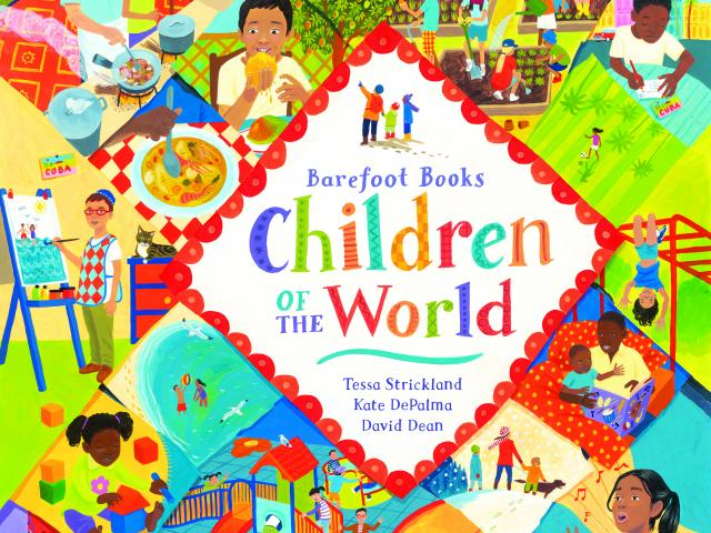 CHILDREN OF THE WORLD by Tessa Strickland, Kate DePalma and David Dean